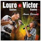 Louro Santos E Victor Santos Amor Eterno[cd Original Lacrado